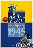 Wir vom Jahrgang 1945 - Kindheit und Jugend (Jahrgangsbände): 75. Geburtstag