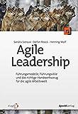 Agile Leadership, Führungsmodelle, Führungsstile und das richtige Handwerkszeug für die agile Arbeitswelt
