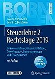 Steuerlehre 2 Rechtslage 2019: Einkommensteuer, Körperschaftsteuer, Gewerbesteuer, Bewertungsgesetz und Erbschaftsteuer (Bornhofen Steuerlehre 2 LB)