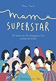 Mama Superstar: Elf Porträts über Mut, bedingungslose Liebe und kulturelle Vielfalt