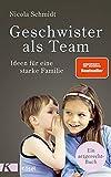 Geschwister als Team: Ideen für eine starke Familie. Ein artgerecht-Buch