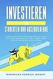 Investieren für Studenten und Auszubildende: Kleine Investitionen für große Erfolge: Alles was junge Menschen zum Thema Börse, Aktien, ETFs und Immobilien...
