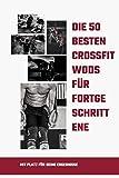 Die 50 besten CrossFit WODs für Fortgeschrittene