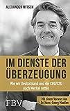 Im Dienste der Überzeugung: Wie wir Deutschland und die CDU/CSU nach Merkel retten