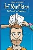 Im Kopfkino läuft auch nur Blödsinn: Ein Buch, das man nirgendwo für gut mit hinnehmen kann