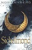 Sichelmond: 1. Band der Sichelmond-Saga