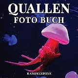 Quallen Foto Buch: 100 wunderschöne Bilder dieser frei schwimmenden Meerestiere mit regenschirmförmigen Glocken und nachlaufenden Tentakeln - perfektes...