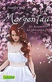 Morgentau. Die Auserwählte der Jahreszeiten (Buch 1): Götter-Fantasy voller Romantik (Geschichten der Jahreszeiten)