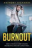 Burnout: Warum wir unsere Kraft verlieren und wie wir zu uns selbst zurück finden! Erkennen, Verhindern und Überwinden sie die Depressionen und den Burnout...