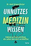 Unnützes Medizinwissen: Fakten und Geschichten, die selbst den Arzt verblüffen