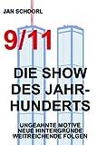 9/11 - Die Show des Jahrhunderts: Ungeahnte Motive, neue Hintergründe, weitreichende Folgen