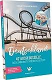 Reiseführer Deutschland – 47 Ausflugsziele, die du entdeckt haben solltest! | Reisebuch Deutschland mit Sehenswürdigkeiten, Übersichtskarten, Restaurant- &...