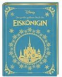 Disney: Das große goldene Buch der Eiskönigin: Vorlesebuch mit rund 150 zauberhaften Geschichten zu Elsa und Anna