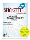 SPICKZETTEL - Das 1x1 der Kommunikationsmittel - Werbung: Für Medien, Design & Marketing. Hilfsmittel Werbung & Gesetze. Mit Checklisten, Tipps und Beispielen.