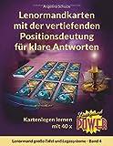 Lenormandkarten mit der vertiefenden Positionsdeutung für klare Antworten: Kartenlegen lernen mit 40x Lenormand Power (Lenormand große Tafel und Legesysteme,...