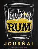 Tasting Rum Journal - Buch zur Rum Verkostung und Bewertung: Logbuch und Tagebuch für Rum, zur Probe, Degustation und als Geschenk für Genießer von Cuba...