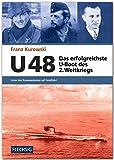 ZEITGESCHICHTE - U 48 - Das erfolgreichste U-Boot des 2. Weltkriegs - Unter drei Kommandanten auf Feindfahrt - FLECHSIG Verlag (Flechsig -...