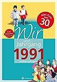 Wir vom Jahrgang 1991 - Kindheit und Jugend (Jahrgangsbände): 30. Geburtstag