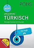 PONS Mini-Sprachkurs Türkisch: Mitreden können in 5 Stunden. Mit Audio-Training und Vokabeltrainer-App. (PONS Mini-Sprachkurse)