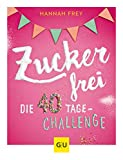 Zuckerfrei: Die 40 Tage-Challenge