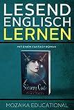Englisch Lernen: Mit einem Fantasy Roman (Learn English for German Speakers - Fantasy Novel edition 1)
