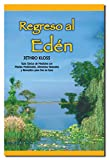 Regreso al Eden: The Classic Guide to Herbal Medicine, Natural Foods, and Home Remedies (Spanish Edition)