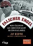 Falscher Engel: Mein Höllentrip als Undercover-Agent bei den Hells Angels