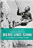 Berg und Sinn: Im Nachstieg von Viktor Frankl