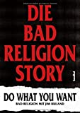 Die Bad Religion Story: Do What You Want