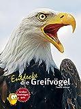 Entdecke die Greifvögel: Mit großem Greifvogelquiz (Entdecke - Die Reihe mit der Eule: Kindersachbuchreihe)