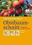 Das Kosmos Buch Obstbaumschnitt: Obstgehölze richtig schneiden