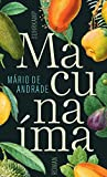 Macunaíma. Der Held ohne jeden Charakter: Roman