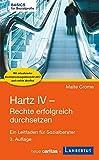 Hartz IV - Rechte erfolgreich durchsetzen: Ein Leitfaden für Sozialberater (Basics für Sozialprofis)