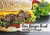 Das Burger-Buch: 100 Prozent Hackrezepte
