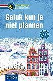 Geluk kun je niet plannen: Niederländisch A1 (Compact Sprachwelten Kurzgeschichten)