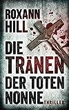 Die Tränen der toten Nonne: Thriller (Steinbach und Wagner, Band 2)