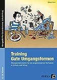Training: Gute Umgangsformen: Übungsmaterialien für ein angemessenes Verhalten in Schule und Alltag (8. bis 10. Klasse) (Bergedorfer Grundsteine Schulalltag -...