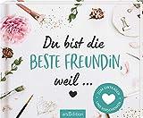Du bist die beste Freundin, weil ...: Zum Eintragen und Verschenken | Individualisierbares Buch für die beste Freundin