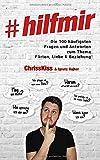 #hilfmir: Die 100 häufigsten Fragen und Antworten zum Thema Flirten, Liebe & Beziehung