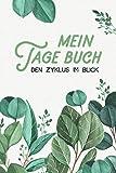Mein Tage Buch - Den Zyklus im Blick: Zyklus Tagebuch zum Ausfüllen während der Periode   Dokumentation der Menstruation  Periodenkalender   Erdbeerwoche   A5...