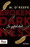 Broken Darkness: So gefährlich (Broken-Darkness-Serie 3)