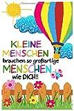 Kleine Menschen brauchen großartige Menschen: Erzieher Notizbuch | Kindergarten Abschiedsgeschenk für Erzieher, Tagesmütter oder Kindergärtnerin | 6x9 ......