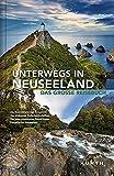 Unterwegs in Neuseeland: Das große Reisebuch (KUNTH Unterwegs in ...)