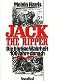Jack the Ripper. Die blutige Wahrheit