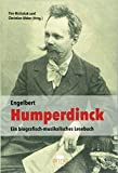 Engelbert Humperdinck: Ein biografisch-musikalisches Lesebuch