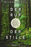 Der Ruf der Stille: Die Geschichte eines Mannes, der 27 Jahre in den Wäldern verschwand
