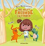 Die Geschichte, die hilft Freunde zu finden: Ein lustiges Kinderbuch über wahre Freundschaft, Fürsorglichkeit und soziale Kompetenzen (Bilder, Buch über...