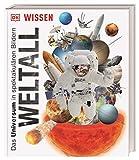 Wissen. Weltall: Das Universum in spektakulären Bildern (DK Wissen)