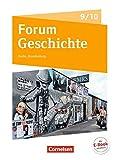 Forum Geschichte - Neue Ausgabe - Berlin/Brandenburg: 9./10. Schuljahr - Vom Ersten Weltkrieg bis zur Gegenwart: Basismodule - Wahlmodule - Fächerverbindende...