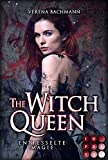 The Witch Queen. Entfesselte Magie: Magische Urban Fantasy